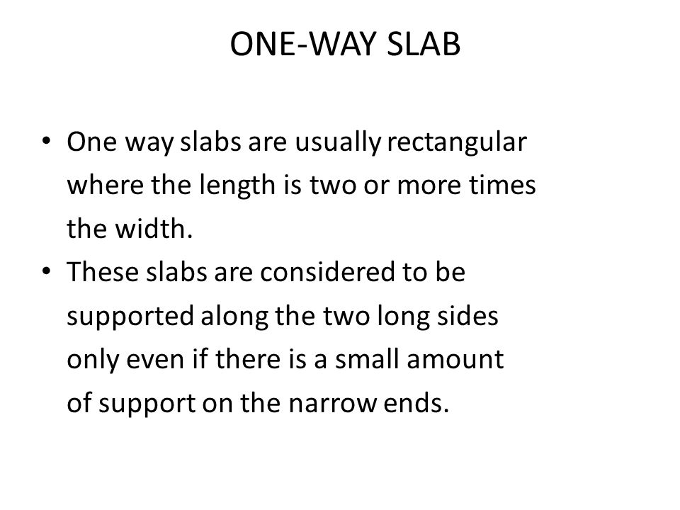 ONE-WAY SLAB A diagram of a concrete slab with two supporting sides is shown.