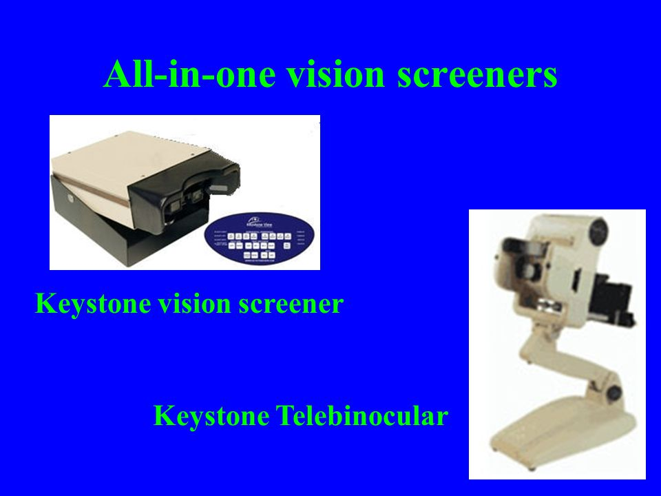All-in-one vision screeners Pro's Visual acuity (far & near) Stereopsis Colour vision Muscle balance