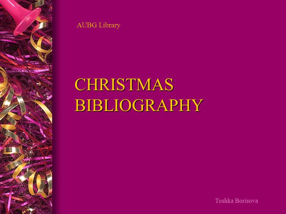 CHRISTMAS BIBLIOGRAPHY AUBG Library Toshka Borisova