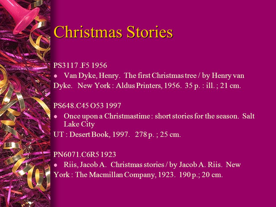 Christmas Stories PS3117.F5 1956 l Van Dyke, Henry.