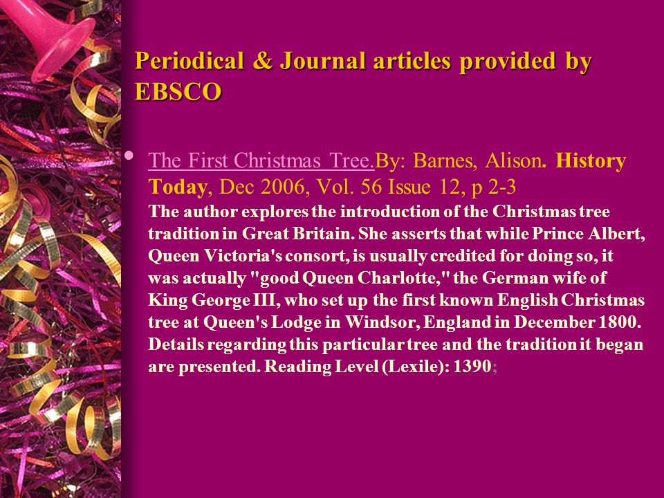 Periodical & Journal articles provided by EBSCO l The First Christmas Tree.By: Barnes, Alison.