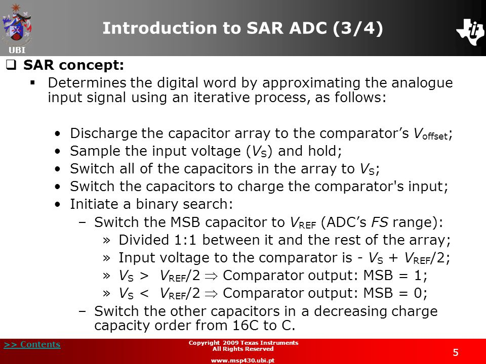 UBI >> Contents 76 Copyright 2009 Texas Instruments All Rights Reserved www.msp430.ubi.pt Lab5B: SAR ADC12 Signal Acquisition  D.