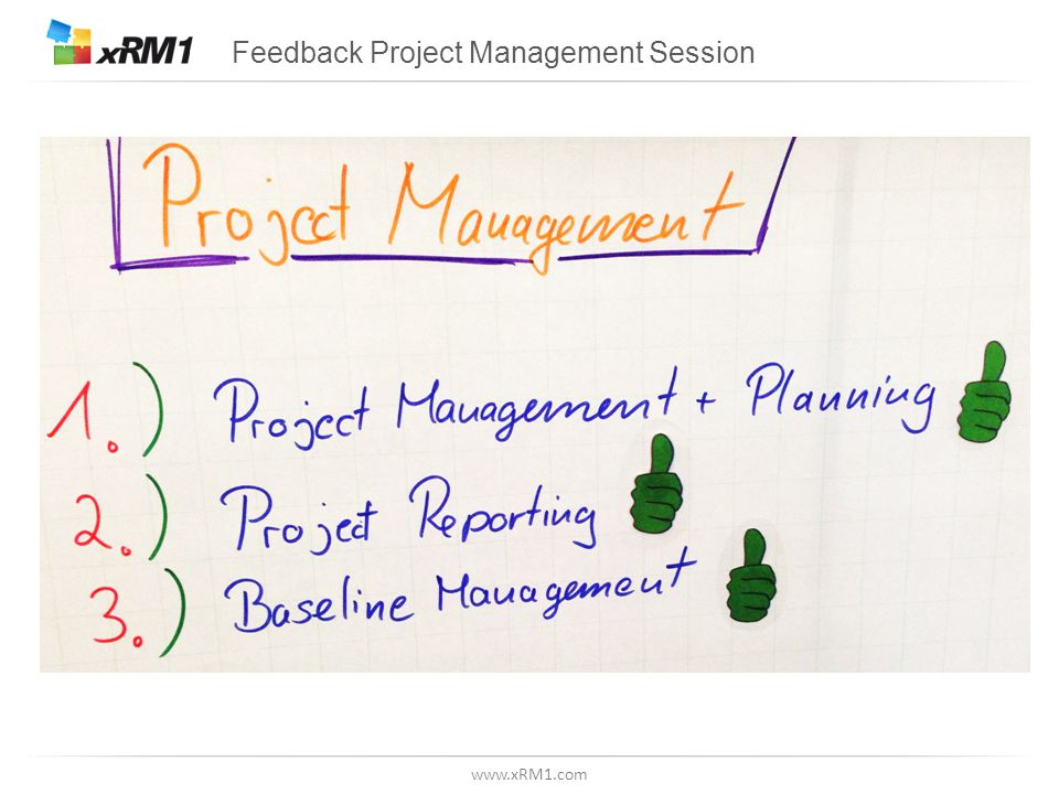 www.xRM1.com Feedback Project Management Session