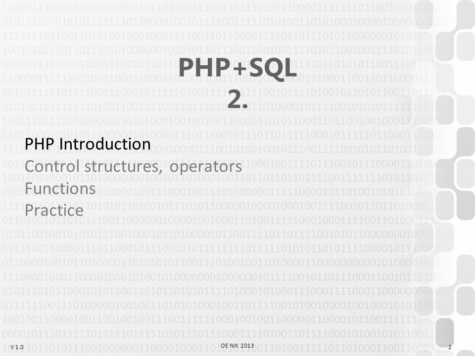 """V 1.0 PHP PHP = """"PHP: Hypertext Preprocessor (""""recursive acronym : GNU, LAME, WINE) Serverside programming language In a.php file, we can mix HTML code/text and PHP code – we will try to avoid heavily mixing those The output is typically HTML code (but it can be anything) 3 OE NIK 2013"""