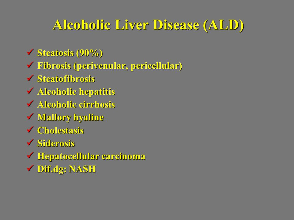 Alcoholic Liver Disease (ALD) Steatosis (90%) Steatosis (90%) Fibrosis (perivenular, pericellular) Fibrosis (perivenular, pericellular) Steatofibrosis