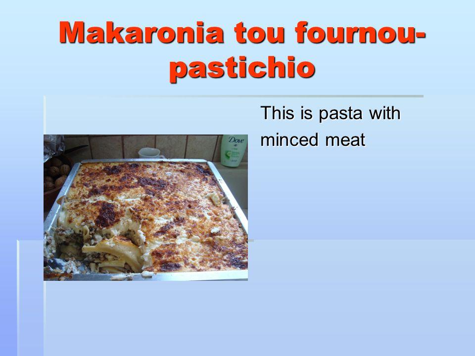 Makaronia tou fournou- pastichio This is pasta with minced meat
