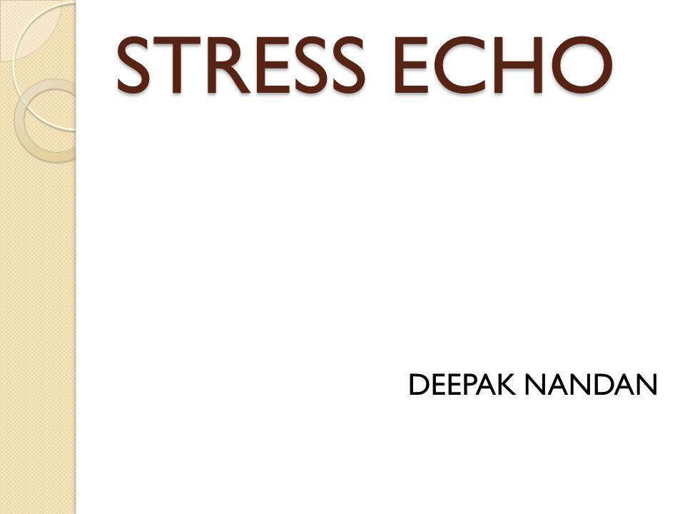 STRESS ECHO DEEPAK NANDAN