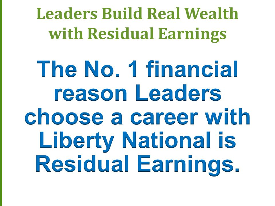 Leaders Build Real Wealth with Residual Earnings