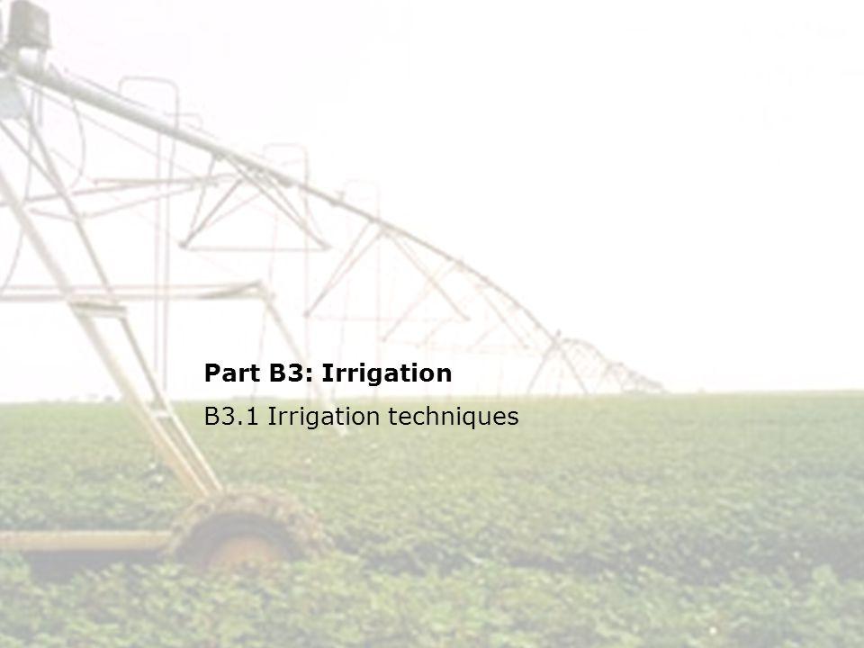 1 Part B3: Irrigation B3.1 Irrigation techniques