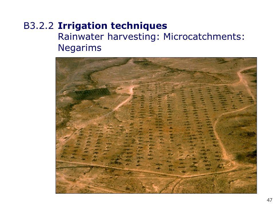 47 B3.2.2Irrigation techniques Rainwater harvesting: Microcatchments: Negarims