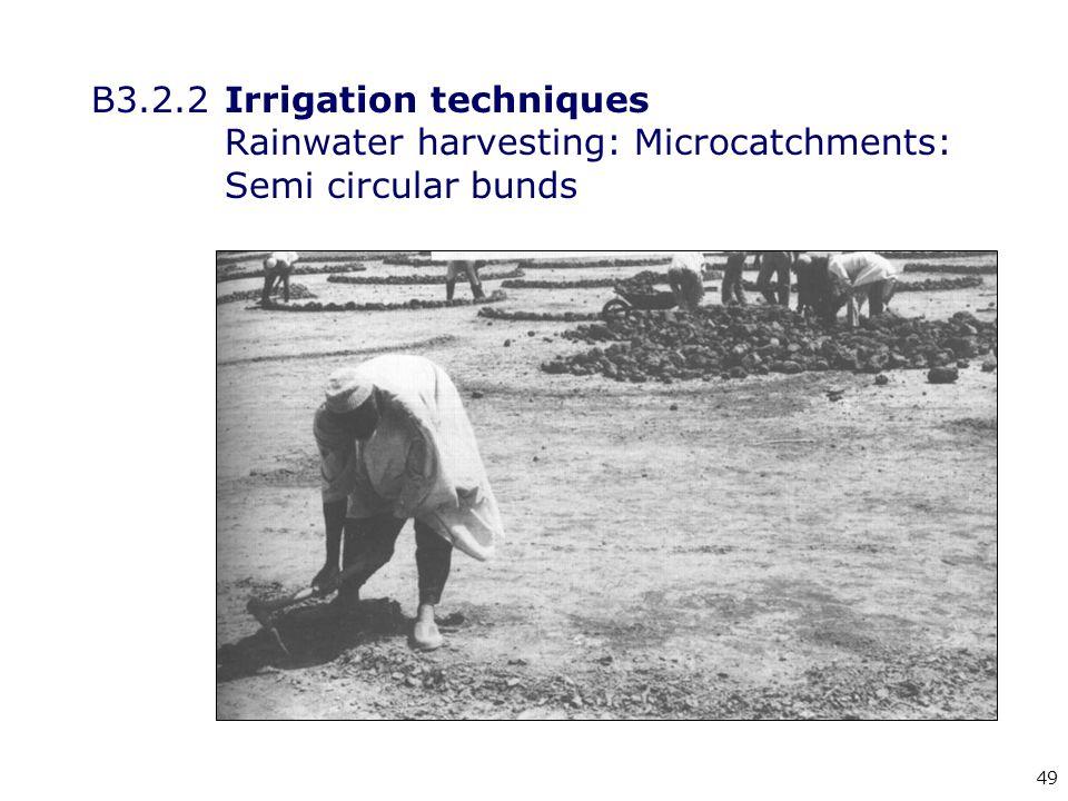 49 B3.2.2Irrigation techniques Rainwater harvesting: Microcatchments: Semi circular bunds