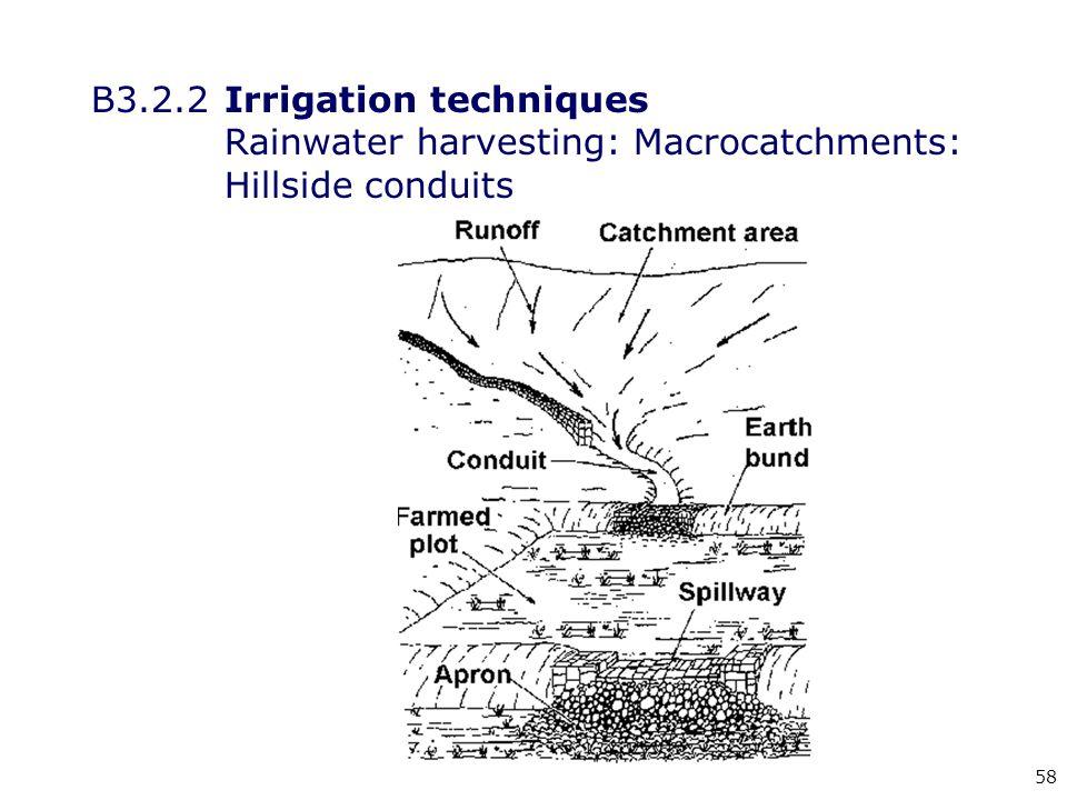 58 B3.2.2Irrigation techniques Rainwater harvesting: Macrocatchments: Hillside conduits