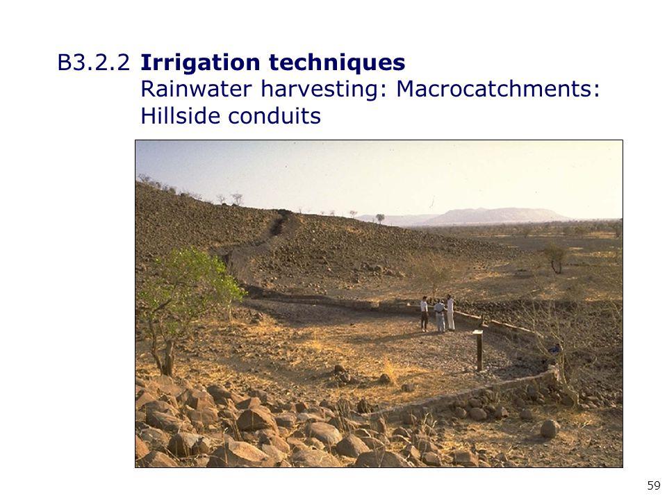 59 B3.2.2Irrigation techniques Rainwater harvesting: Macrocatchments: Hillside conduits