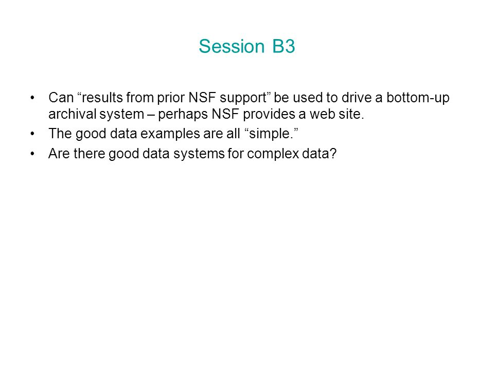 Session B3 Can results from prior NSF support be used to drive a bottom-up archival system – perhaps NSF provides a web site.