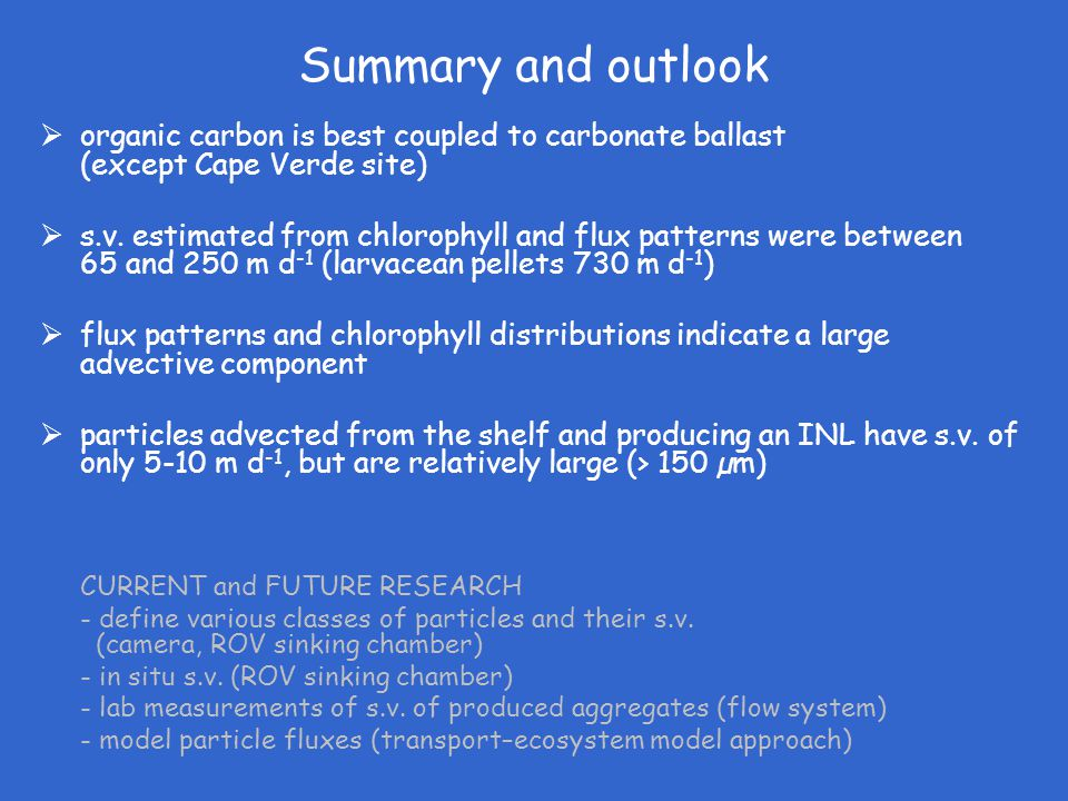 Summary and outlook  organic carbon is best coupled to carbonate ballast (except Cape Verde site)  s.v.