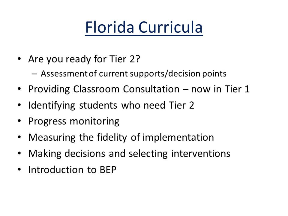 Florida Curricula Are you ready for Tier 2.
