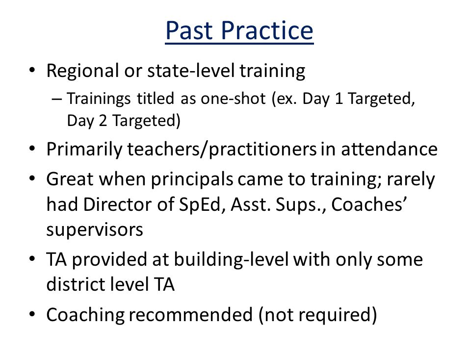 Past Practice Regional or state-level training – Trainings titled as one-shot (ex.