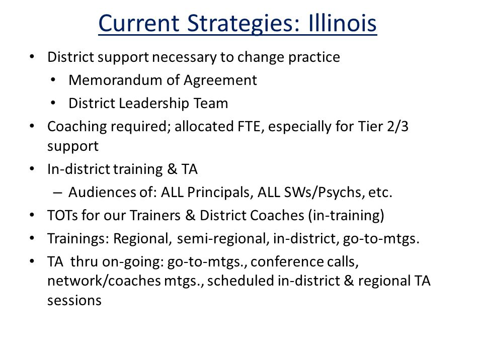 Current Strategies: Florida Tier 2 Must have District Action Plan Schools must identify readiness for Tier 2 – Tier 1 fidelity, student outcomes, classroom implementation, etc.