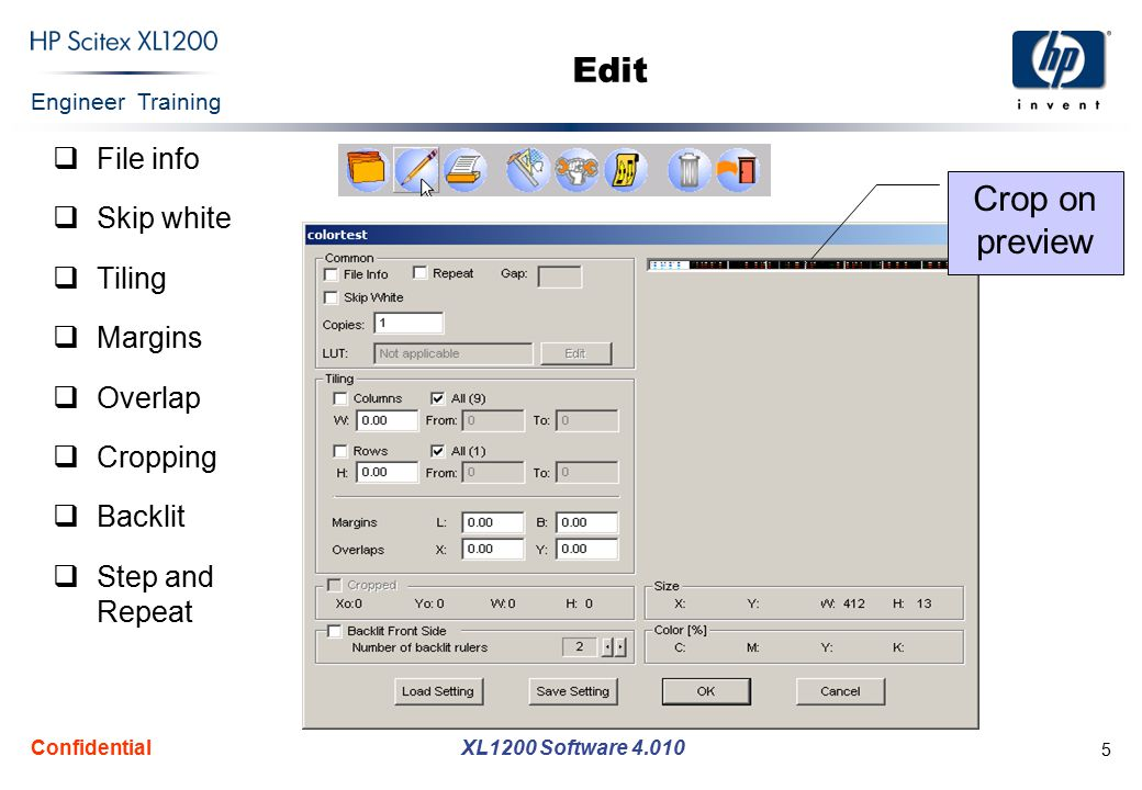 Engineer Training XL1200 Software 4.010 Confidential 5 Crop on preview Edit  File info  Skip white  Tiling  Margins  Overlap  Cropping  Backlit  Step and Repeat