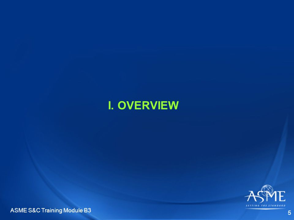 ASME S&C Training Module B3 5 I. OVERVIEW