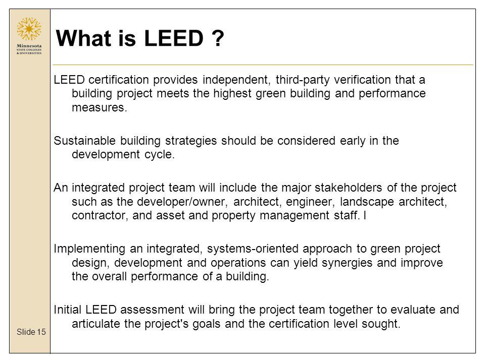 Slide 15 What is LEED .