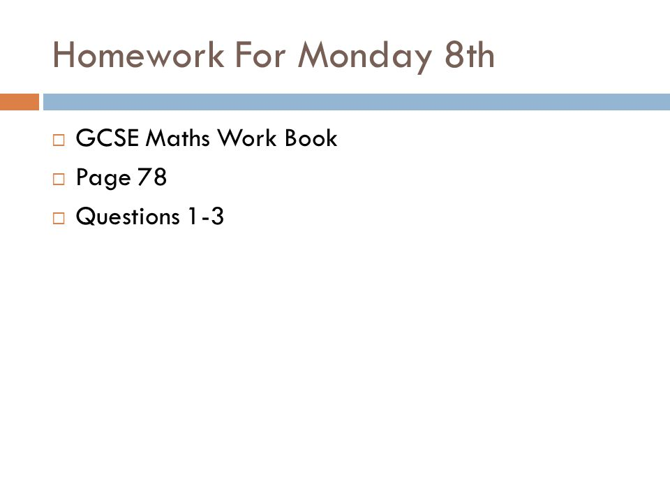 Homework For Monday 8th  GCSE Maths Work Book  Page 78  Questions 1-3