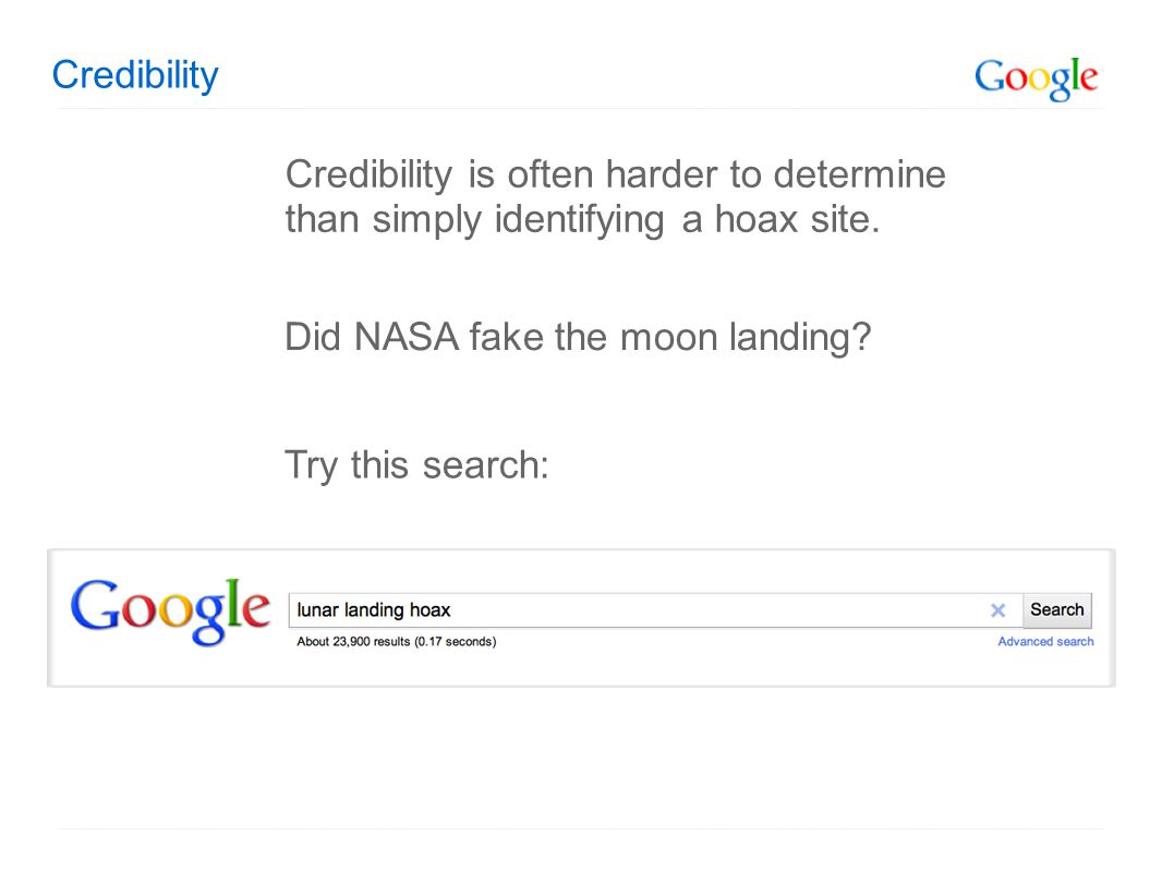 Credibility Credibility is often harder to determine than simply identifying a hoax site.