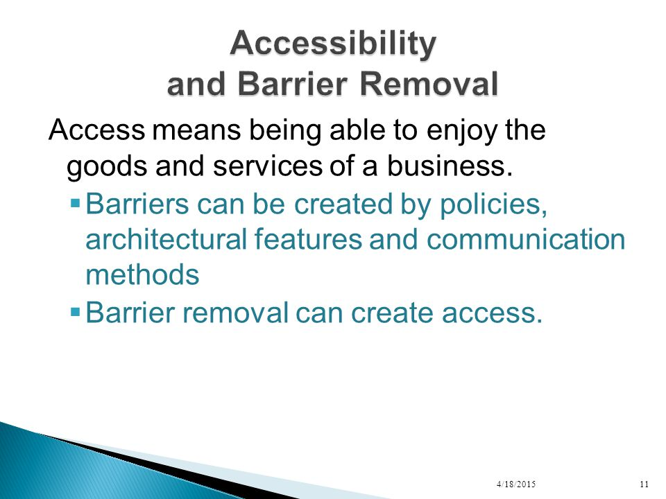 Access means being able to enjoy the goods and services of a business.