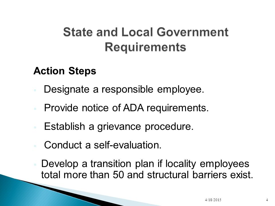 Action Steps  Designate a responsible employee.  Provide notice of ADA requirements.