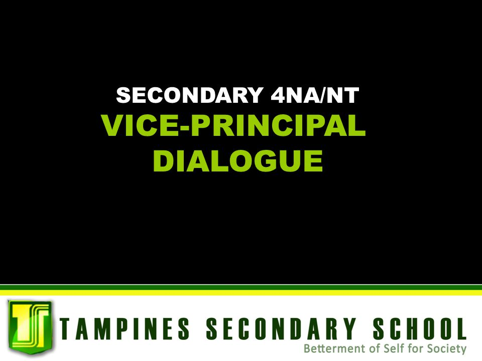 SECONDARY 4NA/NT VICE-PRINCIPAL DIALOGUE