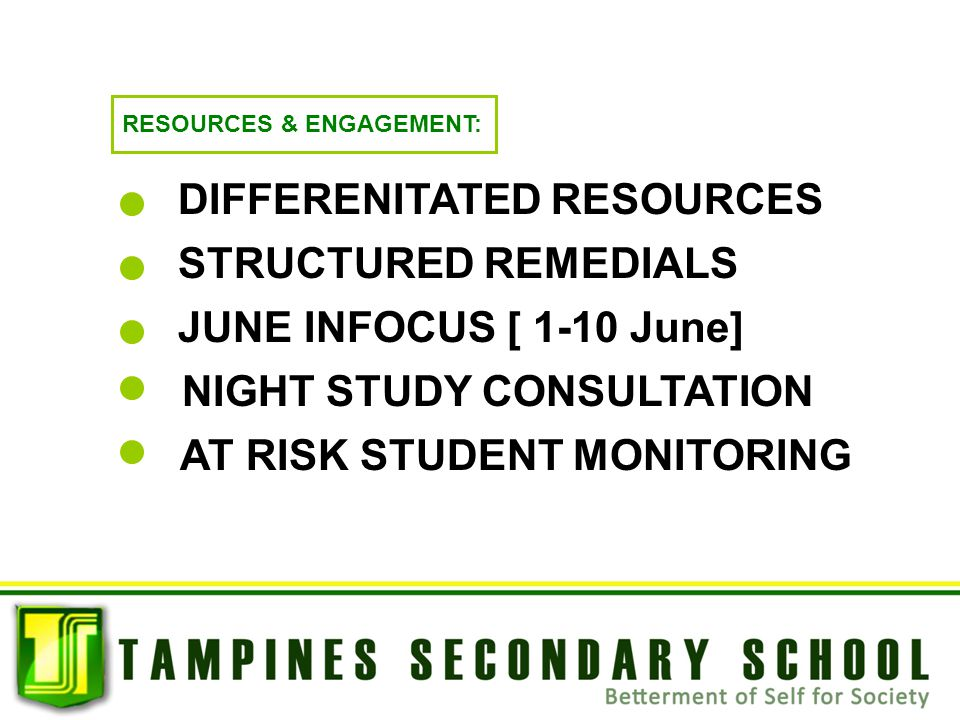 RESOURCES & ENGAGEMENT: DIFFERENITATED RESOURCES JUNE INFOCUS [ 1-10 June] NIGHT STUDY CONSULTATION STRUCTURED REMEDIALS AT RISK STUDENT MONITORING