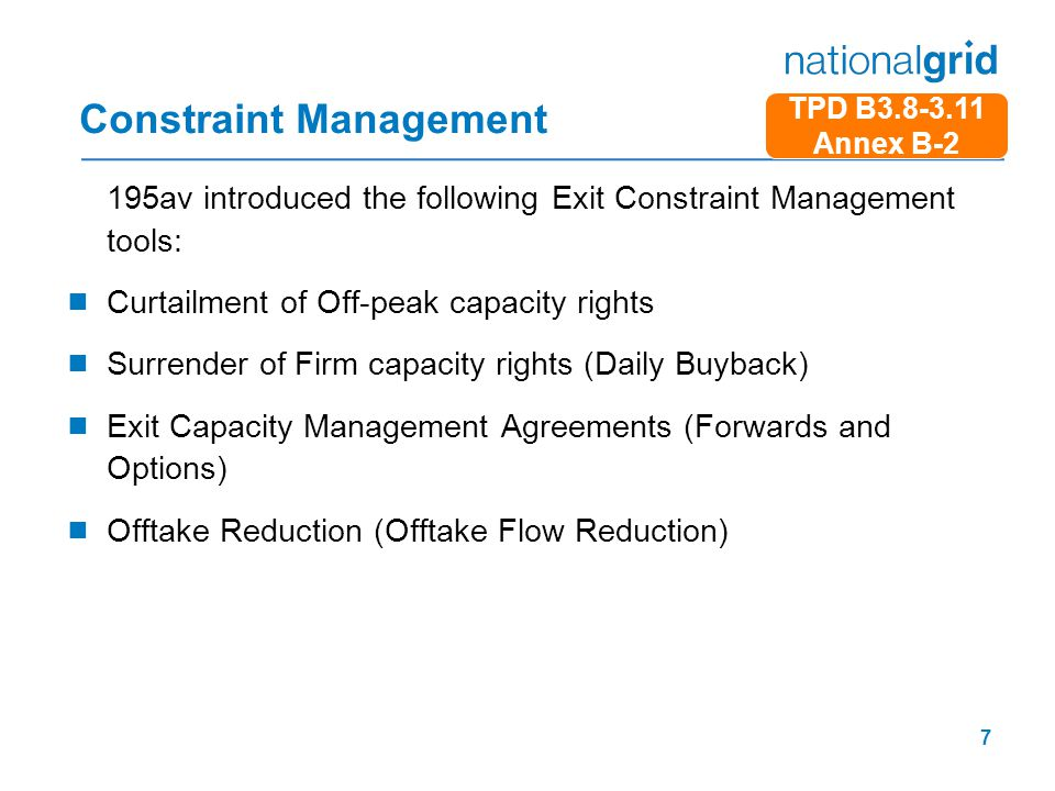 7 Constraint Management 195av introduced the following Exit Constraint Management tools:  Curtailment of Off-peak capacity rights  Surrender of Firm