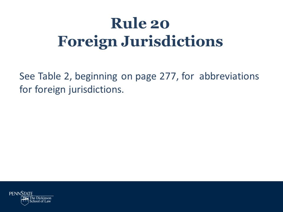 Rule 20 Foreign Jurisdictions See Table 2, beginning on page 277, for abbreviations for foreign jurisdictions.