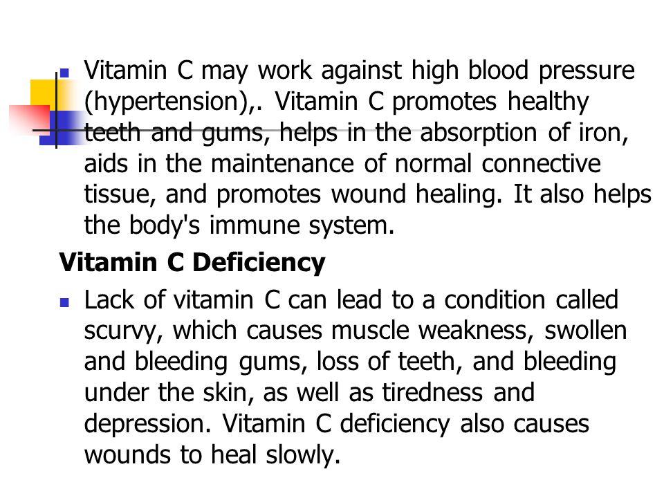 Vitamin C may work against high blood pressure (hypertension),.