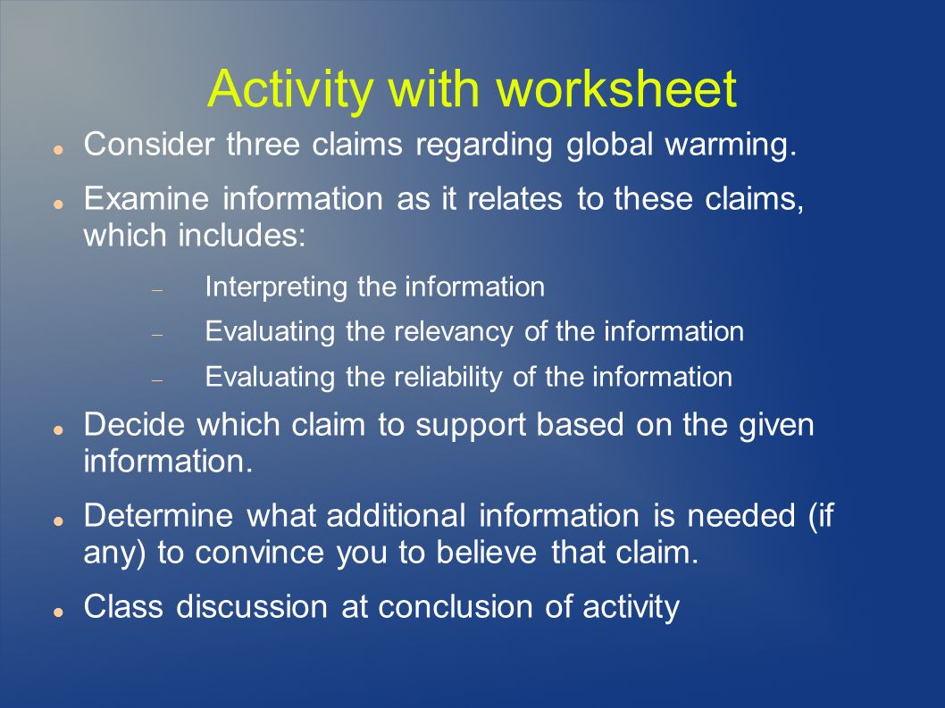 Activity with worksheet Consider three claims regarding global warming.