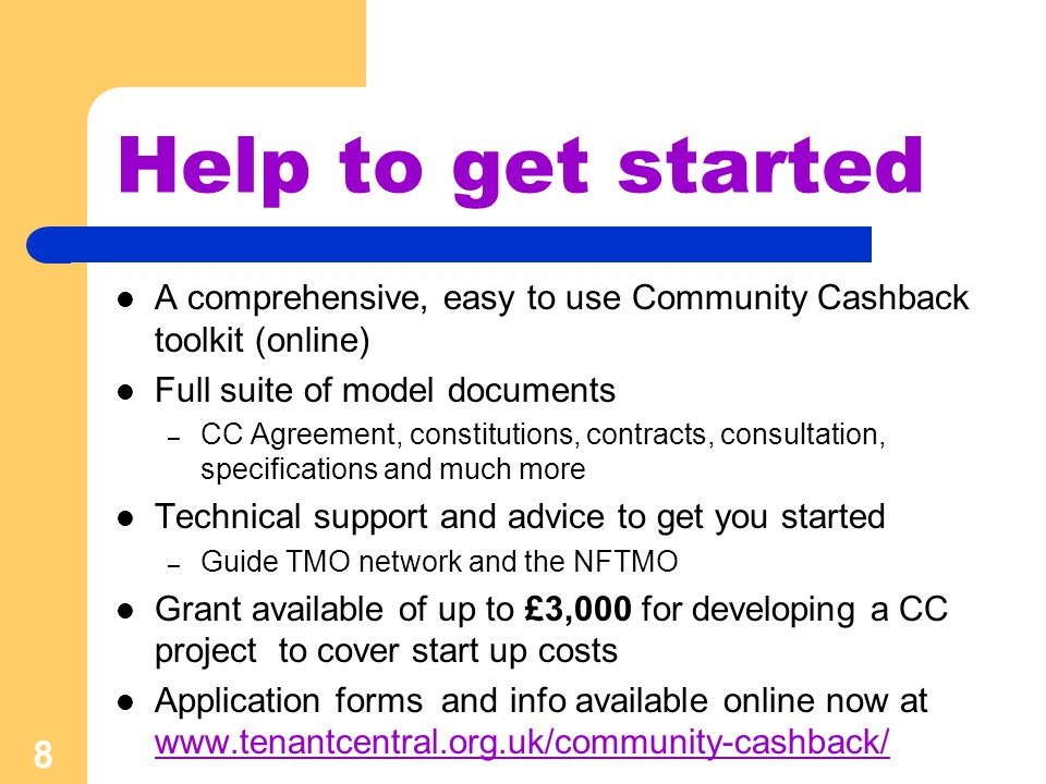Help to get started A comprehensive, easy to use Community Cashback toolkit (online) Full suite of model documents – CC Agreement, constitutions, contracts, consultation, specifications and much more Technical support and advice to get you started – Guide TMO network and the NFTMO Grant available of up to £3,000 for developing a CC project to cover start up costs Application forms and info available online now at www.tenantcentral.org.uk/community-cashback/ www.tenantcentral.org.uk/community-cashback/ 8