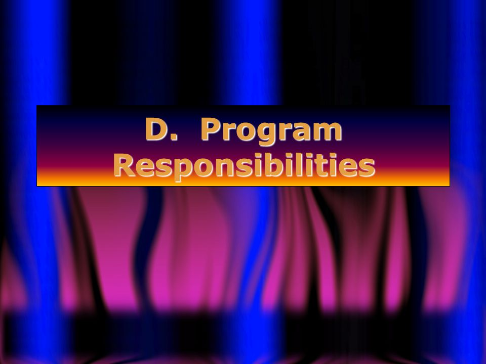 D. Program Responsibilities
