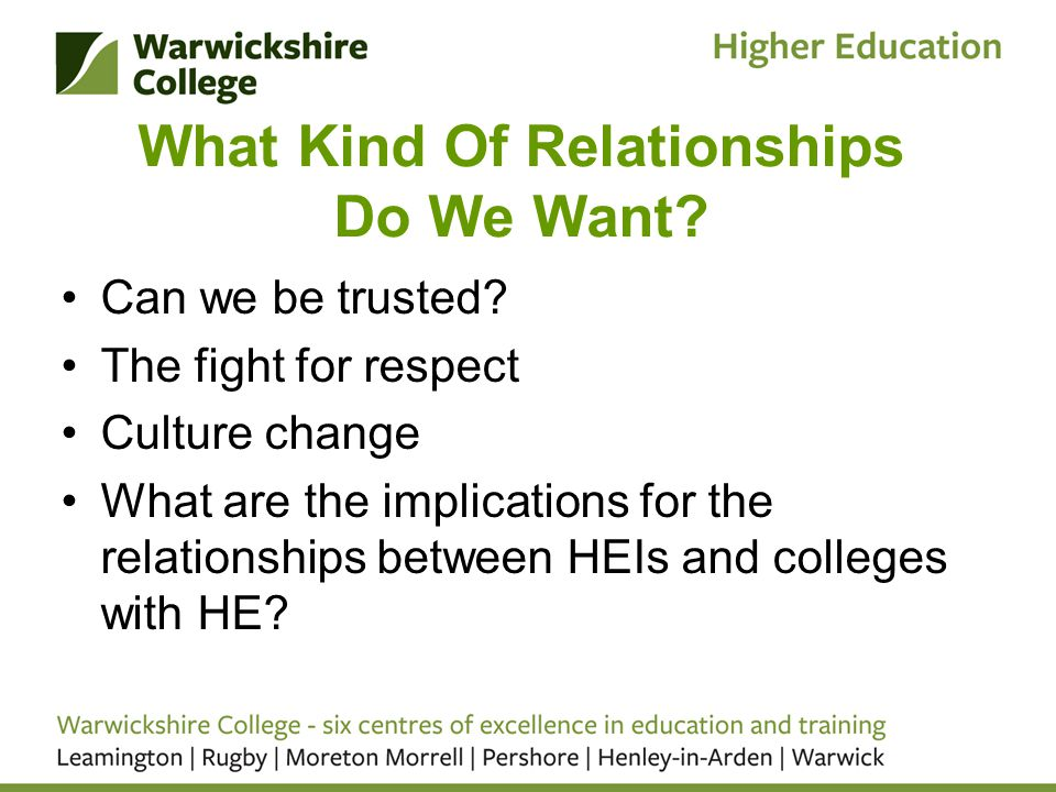 What Kind Of Relationships Do We Want? Can we be trusted? The fight for respect Culture change What are the implications for the relationships between