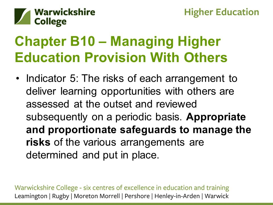 Chapter B10 – Managing Higher Education Provision With Others Indicator 5: The risks of each arrangement to deliver learning opportunities with others