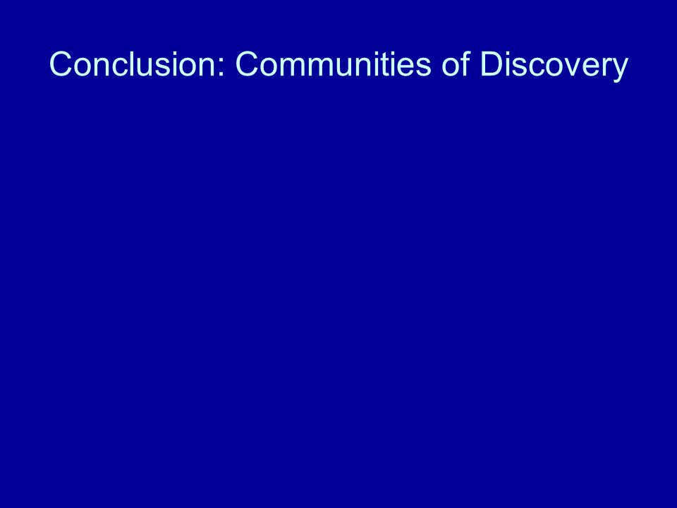 Conclusion: Communities of Discovery