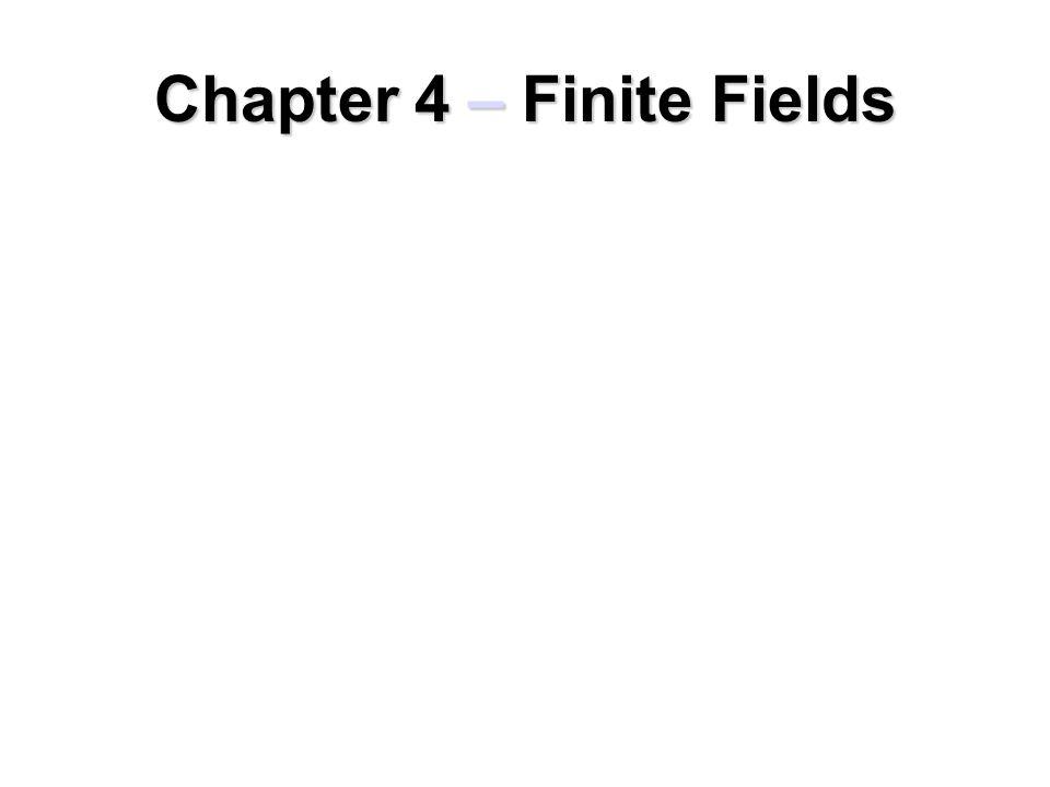 Chapter 4 – Finite Fields
