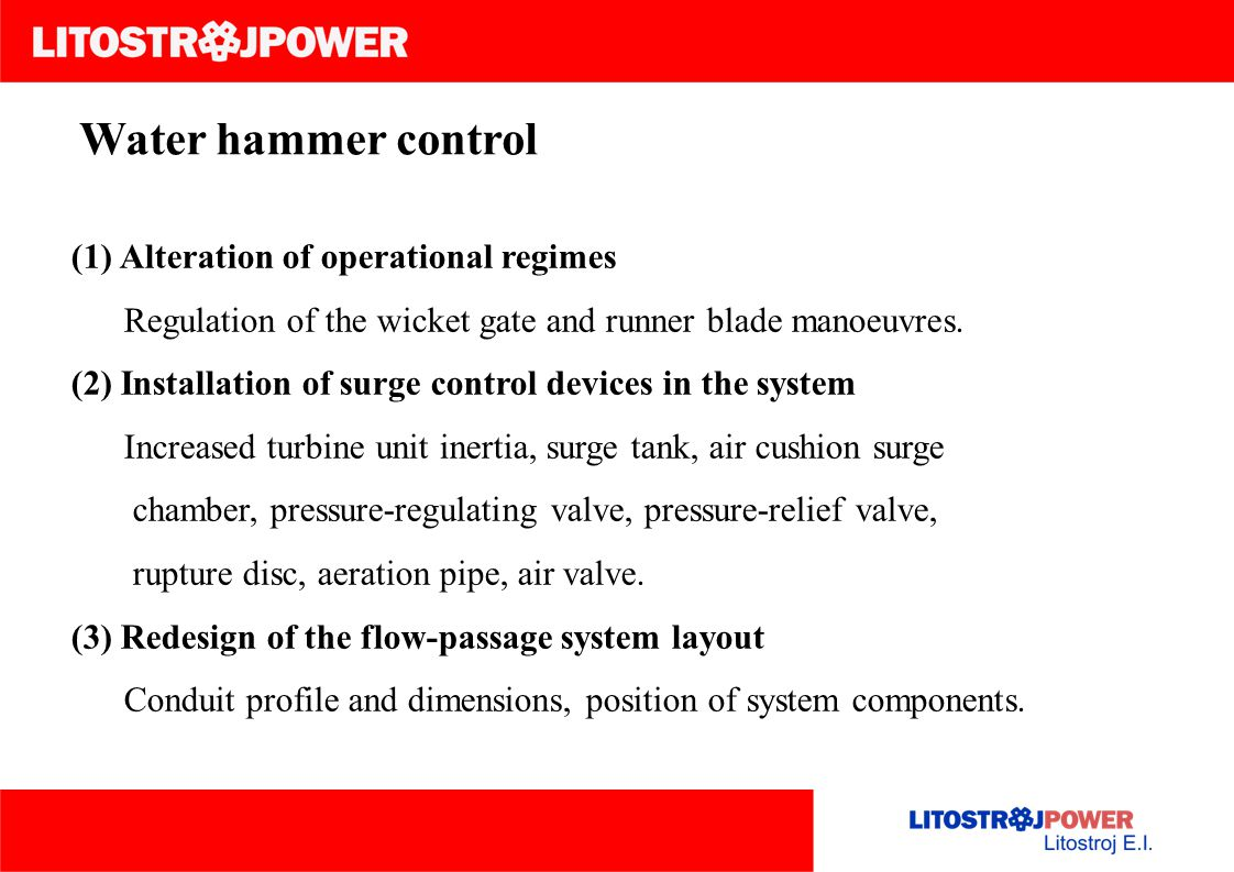 Water hammer control (1) Alteration of operational regimes Regulation of the wicket gate and runner blade manoeuvres.