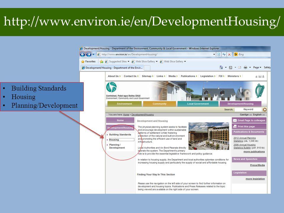 http://www.environ.ie/en/DevelopmentHousing/ Building Standards Housing Planning/Development