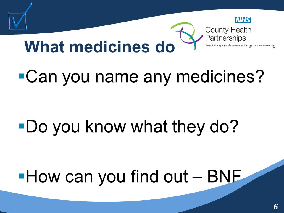 7 BNF  British National Formulary for all medicines (current / childrens)  http://bnf.org/bnf/bnf/current/  Contraindications  Cautions  Side Effects  Interactions