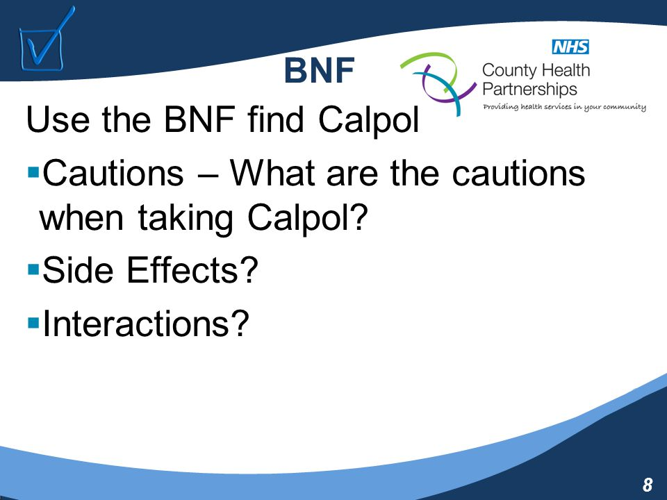 9 BNF Use the BNF find Nurofen  Cautions – What are the cautions when taking Nurofen.