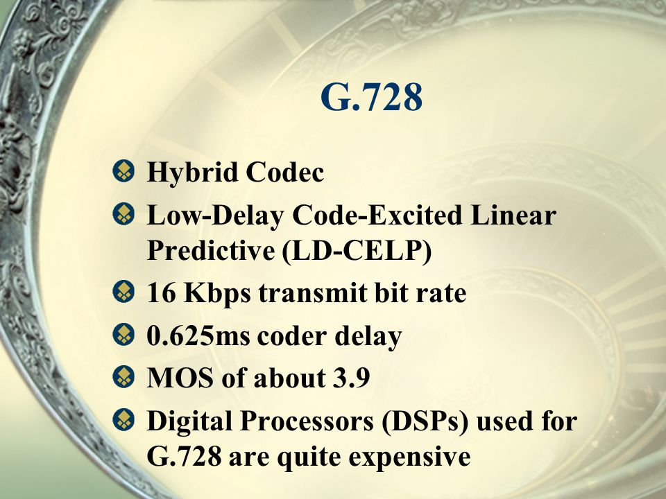 G.728 Hybrid Codec Low-Delay Code-Excited Linear Predictive (LD-CELP) 16 Kbps transmit bit rate 0.625ms coder delay MOS of about 3.9 Digital Processor