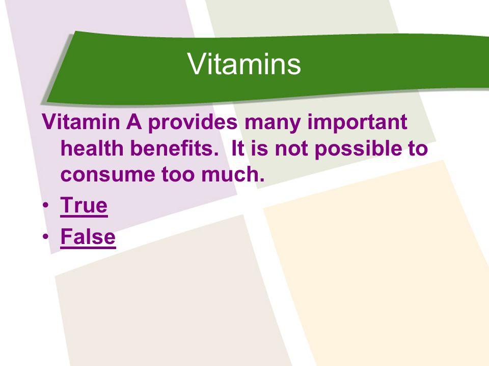 Vitamins Vitamin A provides many important health benefits.