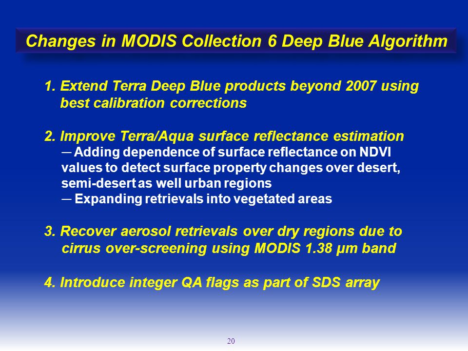 20 2. Improve Terra/Aqua surface reflectance estimation ─ Adding dependence of surface reflectance on NDVI values to detect surface property changes o