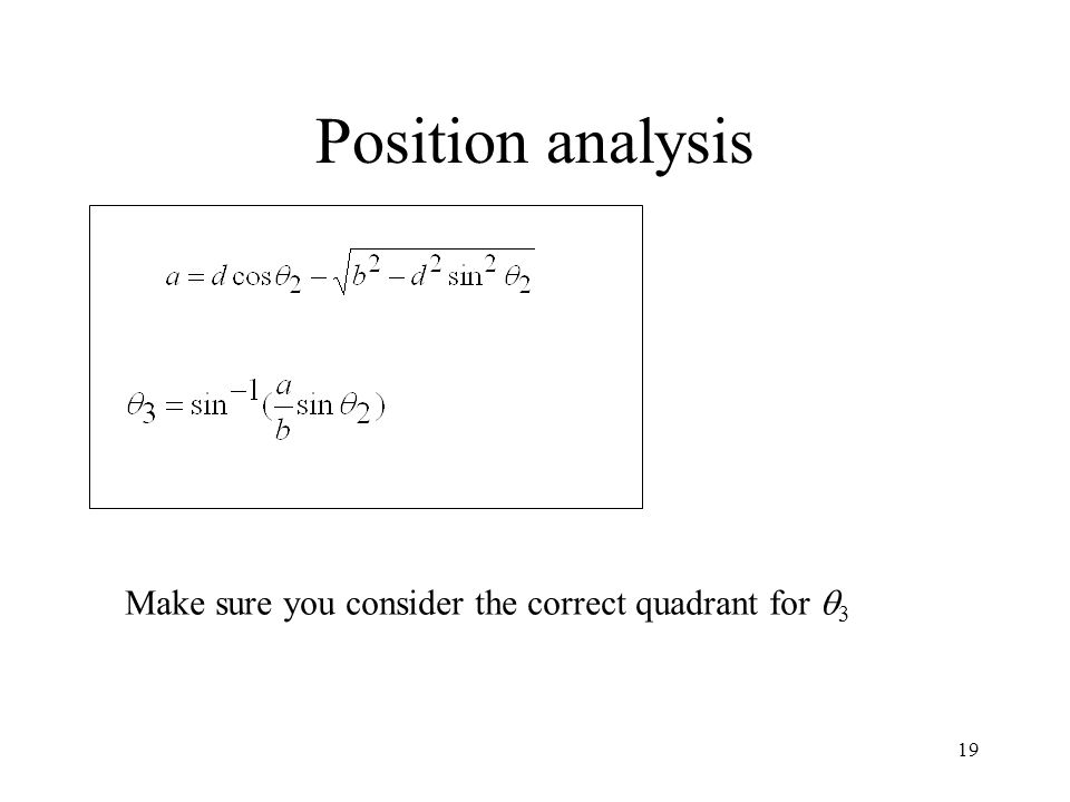19 Position analysis Make sure you consider the correct quadrant for  3