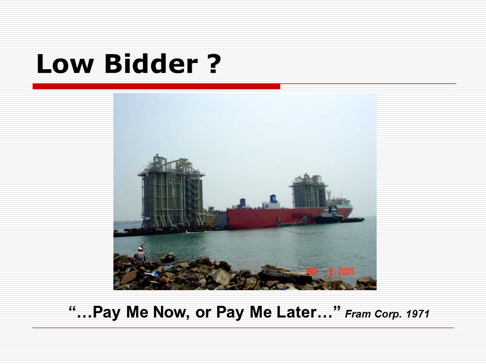 Low Bidder …Pay Me Now, or Pay Me Later… Fram Corp. 1971